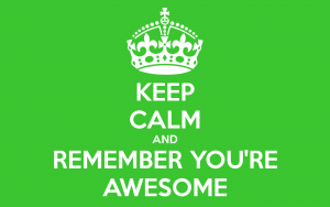 Keep-Calm-And-Remember-Youre-Awesome
